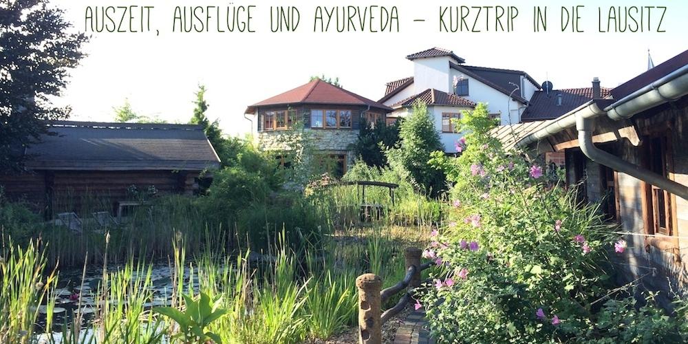 Auszeit, Ayurveda und Ausflüge – Kurztrip in die Lausitz